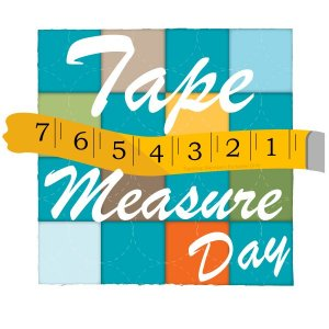 Tape Measure Day
