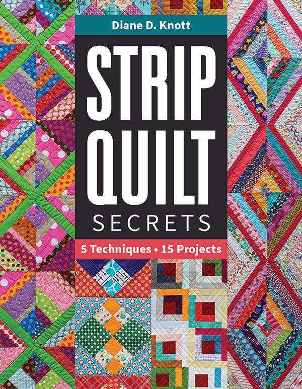 Strip Quilt Secrets by Diane D. Knott - 11324