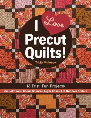 I Love Precut Quilts! - Softcover # 11199