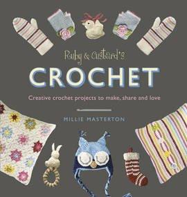 Ruby & Custard's CROCHET by Millie Masterton