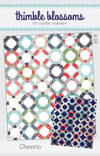 CHEERIO Quilt Pattern by Camille Roskelley from Thimble Blossoms