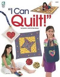 I Can Quilt by Sandra L Hatch & Sue Harvey