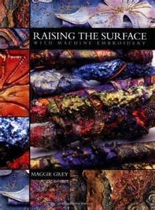Raising the Surface with Machine Embroidery by Maggie Grey