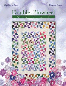 Double Pinwheel Quilt from Quilt in a Day