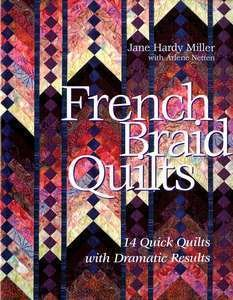 French Braid Quilts by Jane Hardy Miller with Arlene Netten