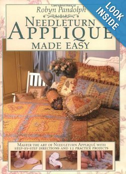 Needleturn Applique Made Easy by Robin Pandolph