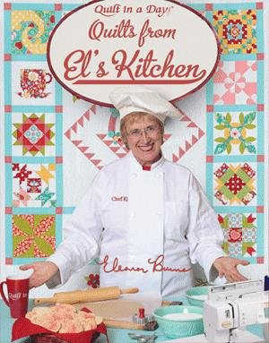 Quilts from El's Kitchen from Quilt in a Day