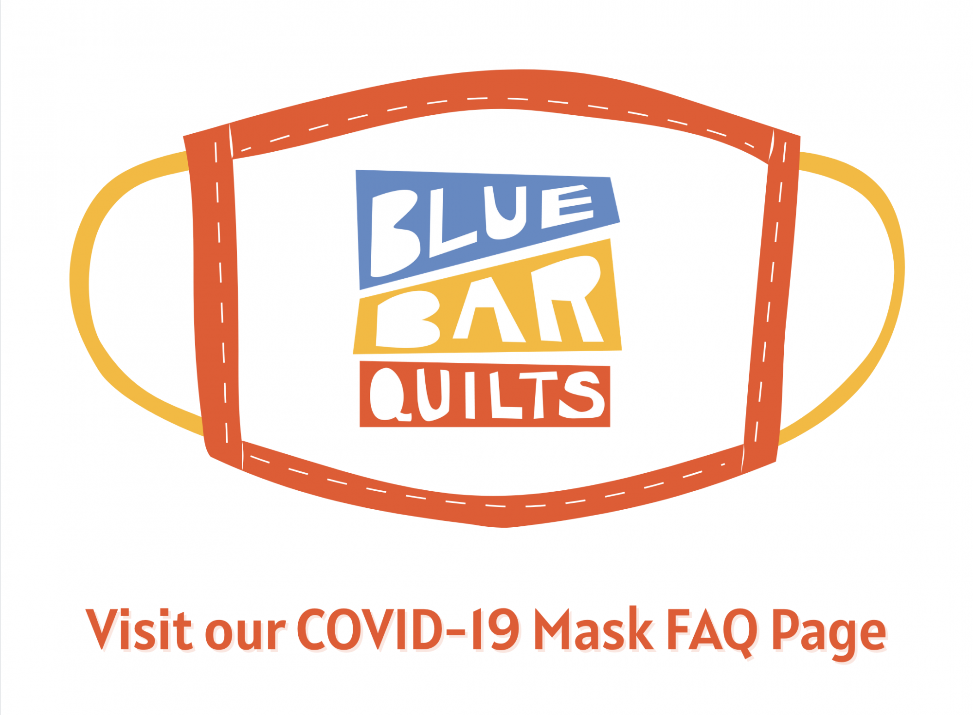 Blue Bar Quilts COVID-19 Mask FAQ