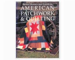 Better Homes & Gardens: American Patchwork & Quilting Book
