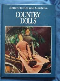 Better Homes & Gardens: Country Dolls Book