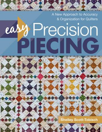 Easy Precision Piecing by Shelley Scott-Tobisch