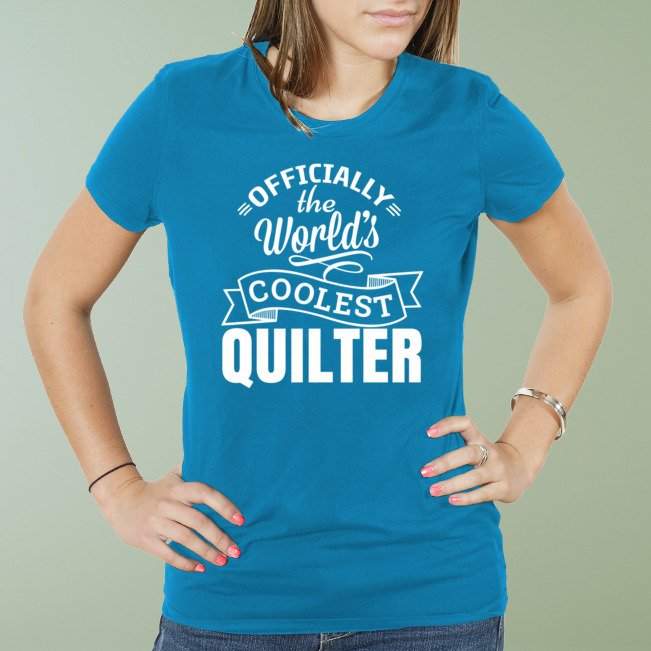 Officially the Coolest Quilter Ever Shirt