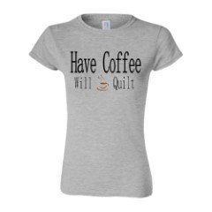 Have Coffee Will Quilt T-Shirt