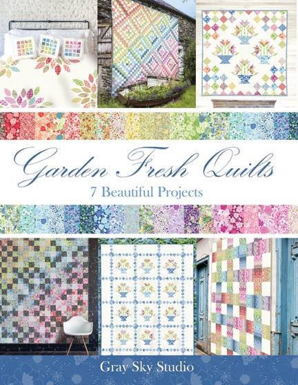 Garden Fresh Quilts 7 Beautiful Projects