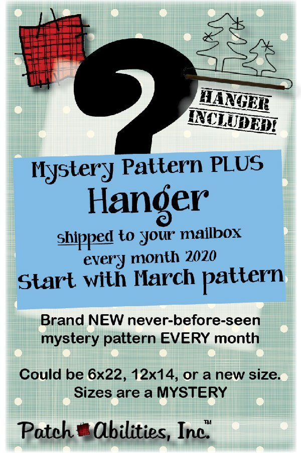2020 Patchabilities Mystery Pattern & Hanger of the Month