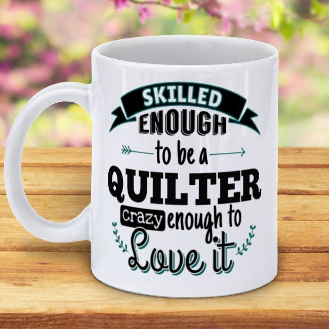 Skilled Enough to be a Quilter Mug