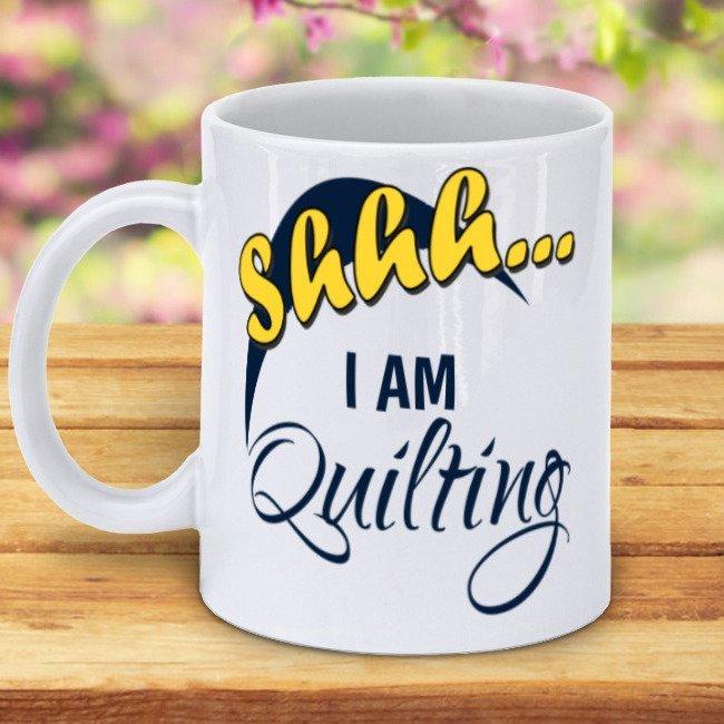Shhh I'm Quilting Mug