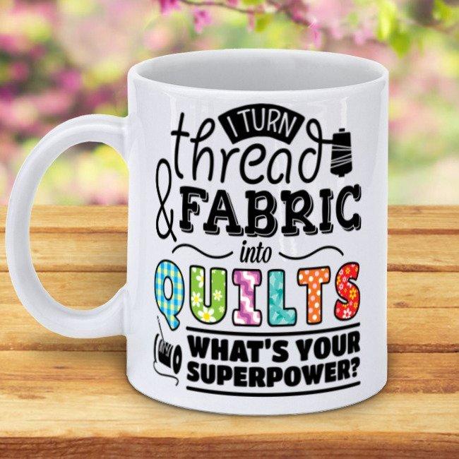 I turn thread into Quilts - Super Power Mug
