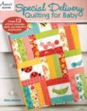 Annie's Quilting Special Delivery Quilting for Baby by Chris Malone