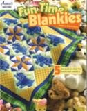 Annie's Quilting Fun Time Blankies by Barbara Clayton