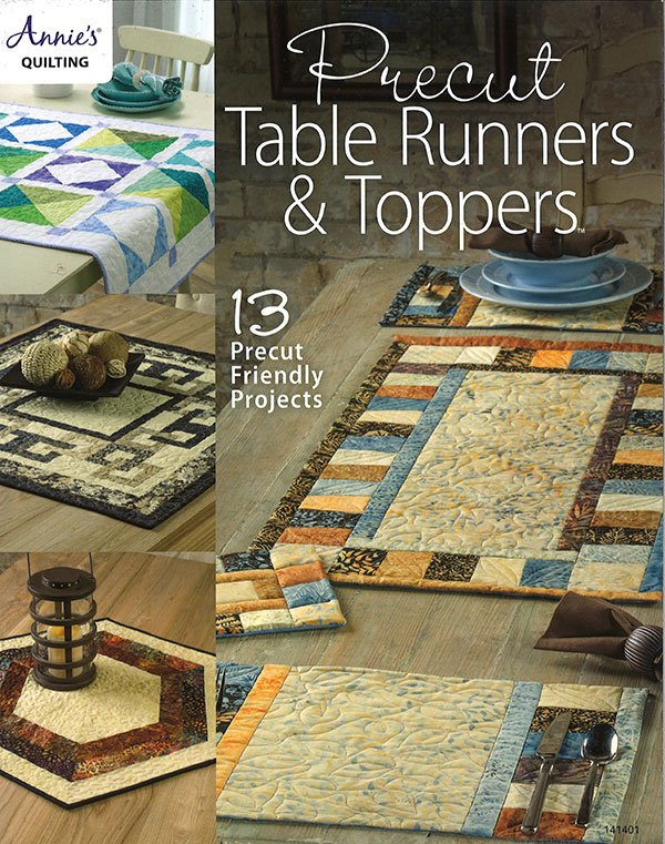 Annie's Quilting Precut Table Runners & Toppers - 13 Pre-cut Friendly Projects
