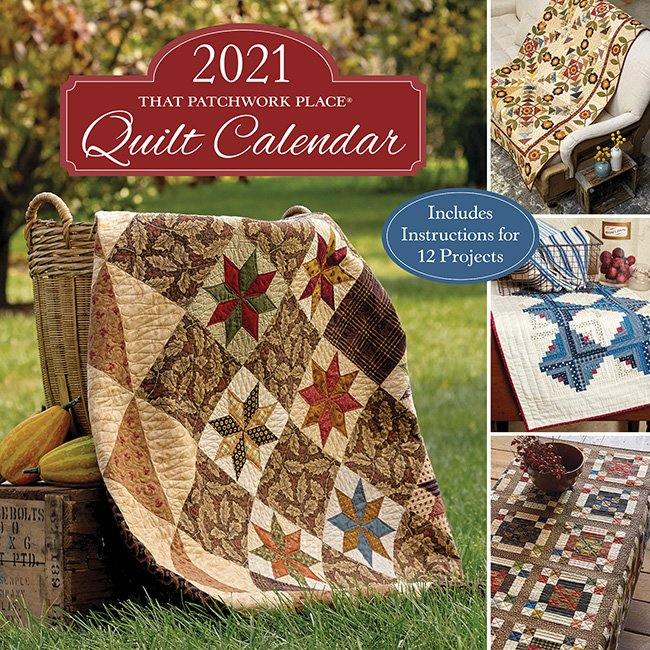 2021 That Patchwork Place Quilt Calendar