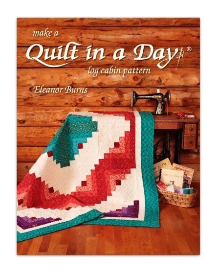 Make a Quilt in a Day Log Cabin Book