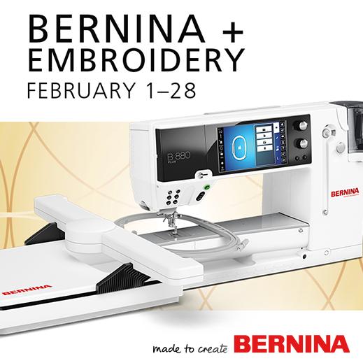 Bernina + Embroidery Feb 1 - 28