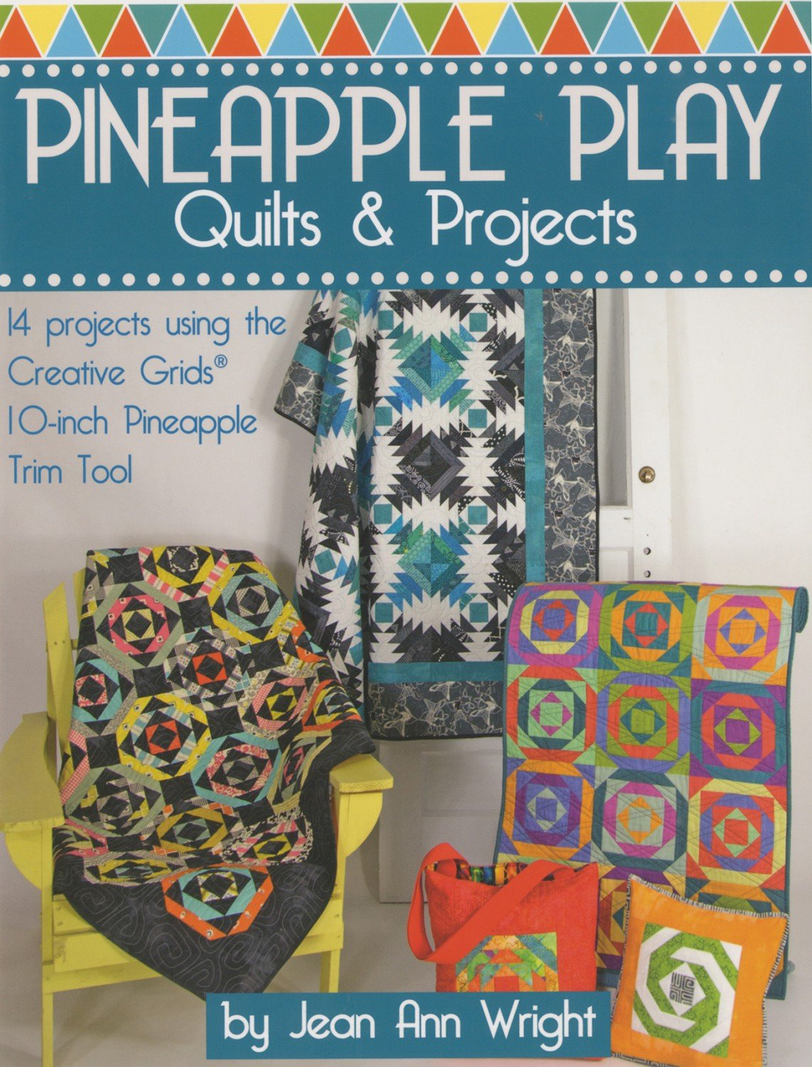 Pineapple Play - Quilts & Projects