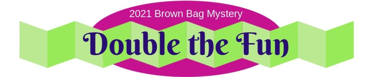 Brown Bag Mystery Quilt 2021