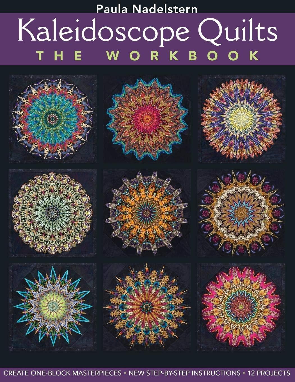 Kaleidoscope Quilts The Workbook