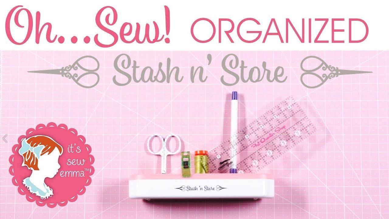 Oh Sew! Organized Stash N Store