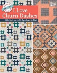 I Love Churn Dashes By Karen M. Burns