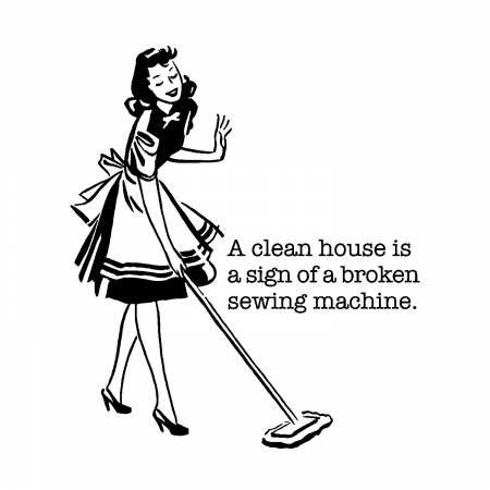 Gifts, Tea Towel , A Clean House Is A Sign of a Broken Sewing Machine . Aunt Martha's