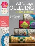 All Things Quilting with Alex Anderson - Softcover