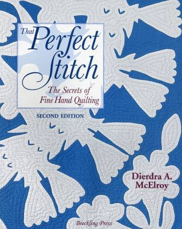 That Perfect Stitch - The Secrets of Fine Hand Quilting