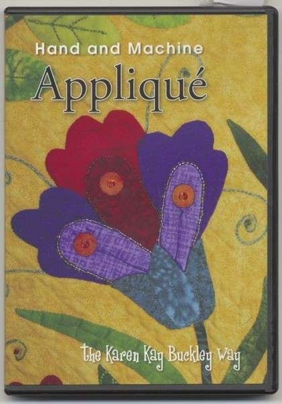 Hand And Machine Applique - The Karen Kay Buckley Way DVD