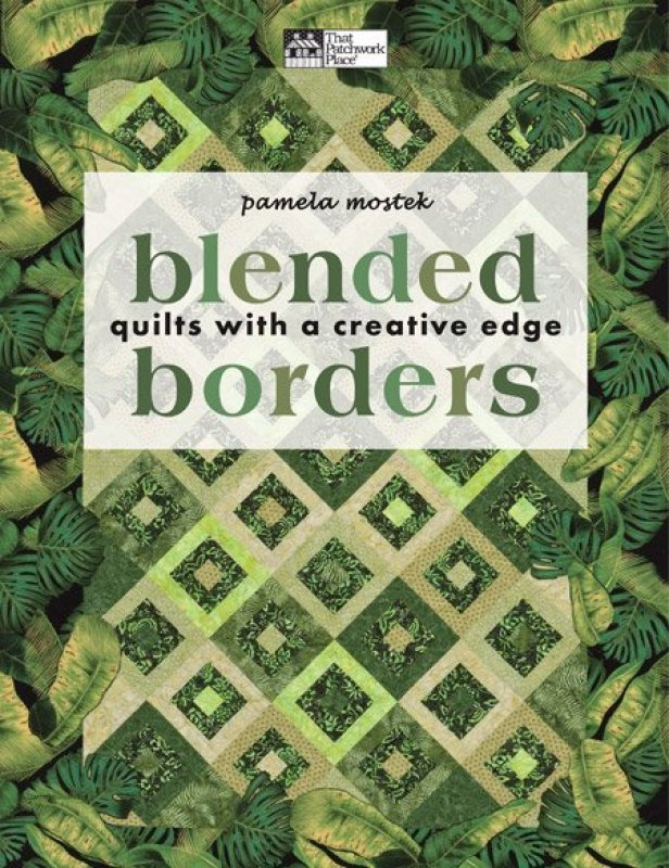 Blended Borders: Quilts with a Creative Edge