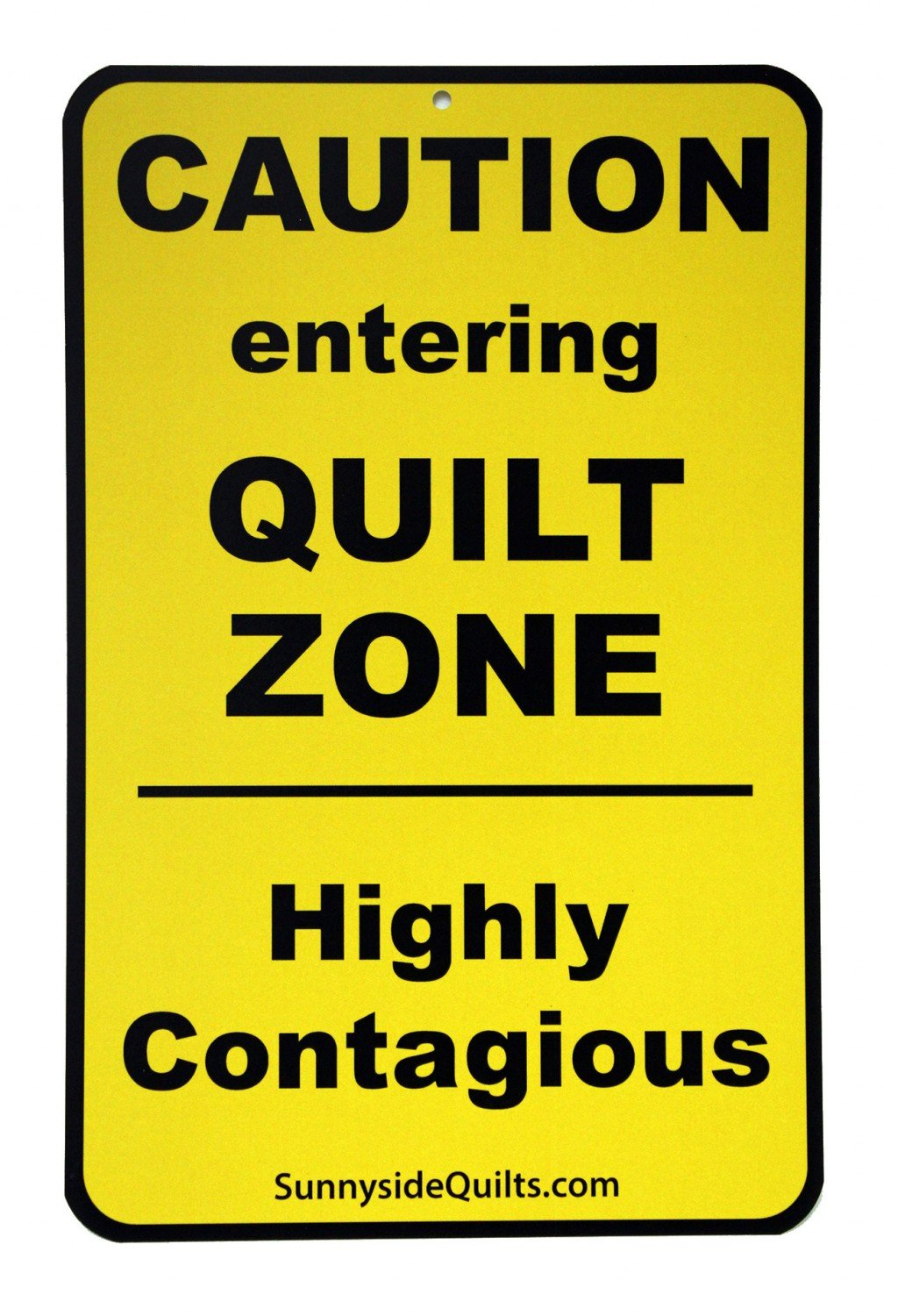 Sign - Caution - Entering Quilt Zone