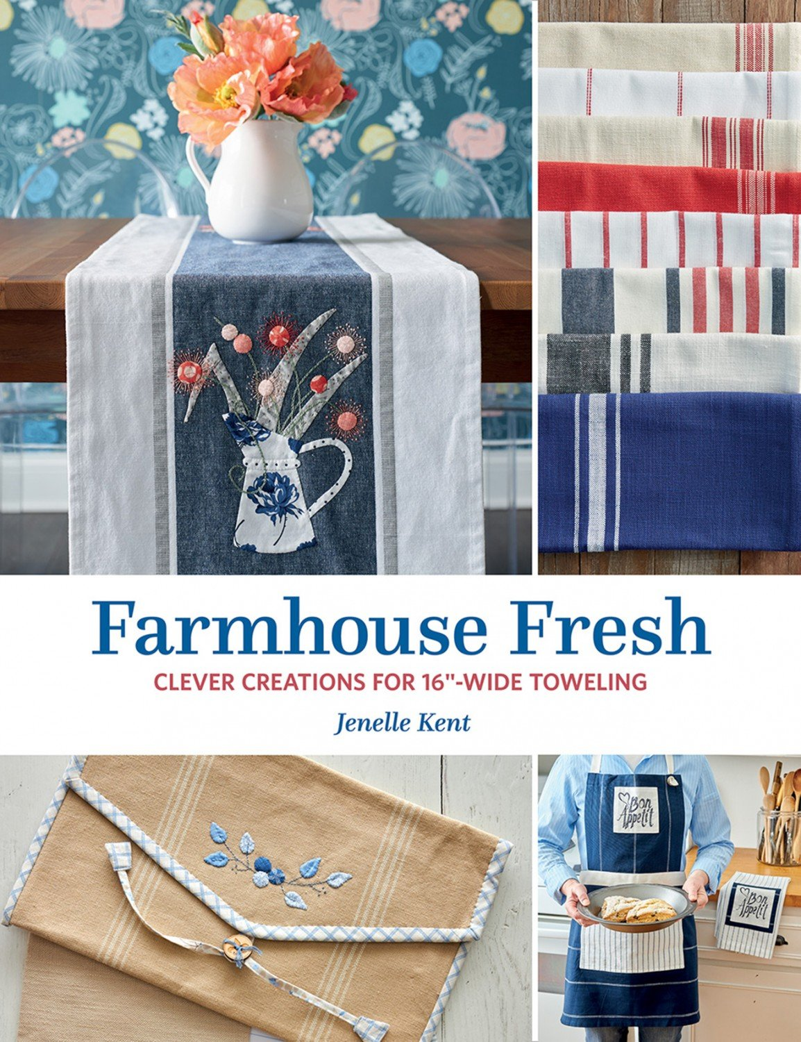 Farmhouse Fresh ~ 17 Toweling Projects!
