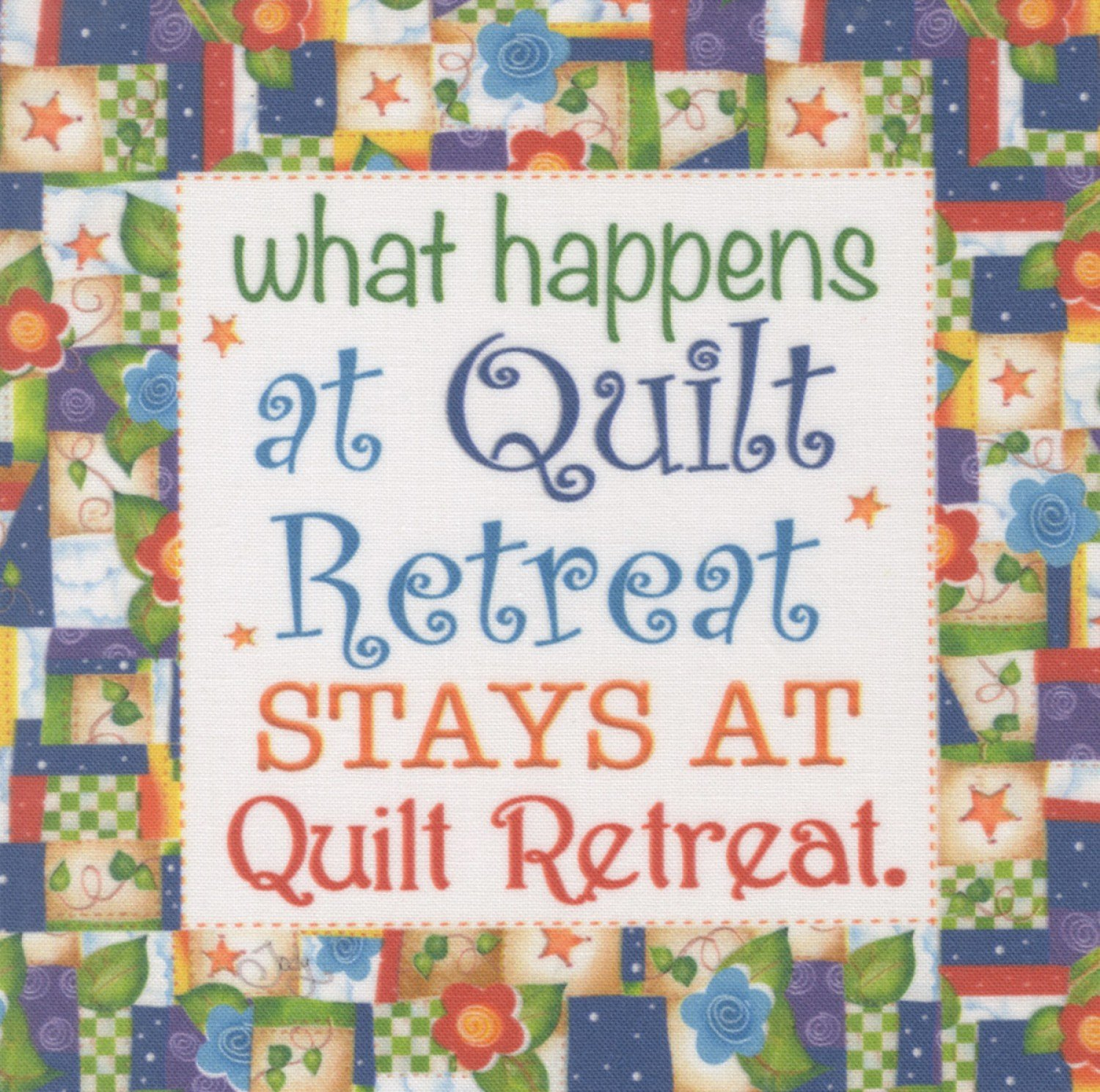 Jody Houghton - Fabric Art Panel - AP628 - What Happens At A Quilt Retreats - 6in x 6in