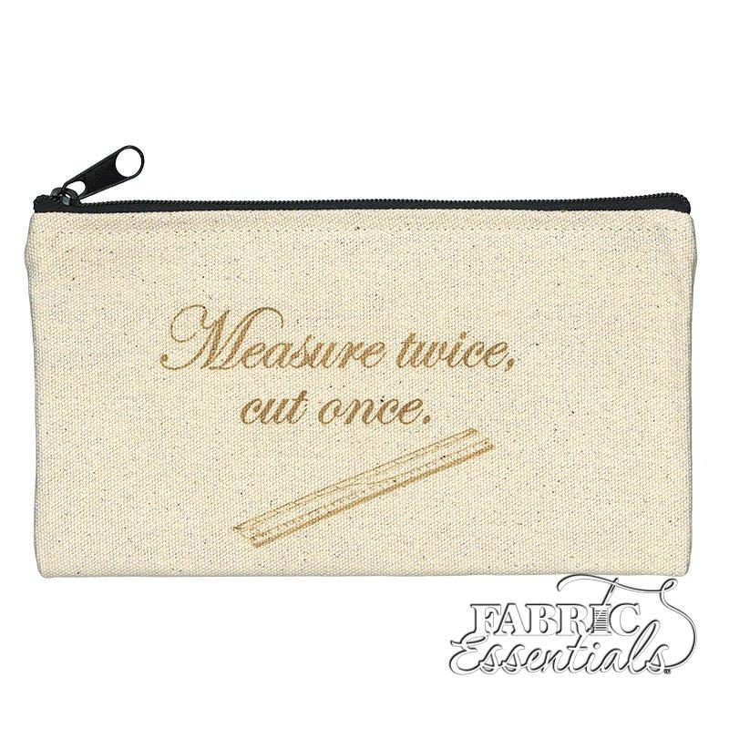 Moda - Zipper Bag - Measure Twice Cut Once - FF1407