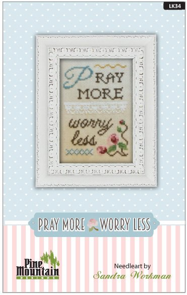 Pray More Worry Less - Words of Wisdom  LK34