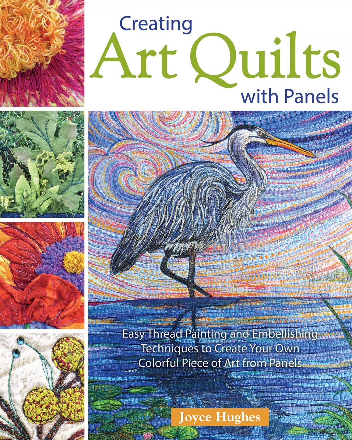 CREATING ART QUILTS FROM PANELS