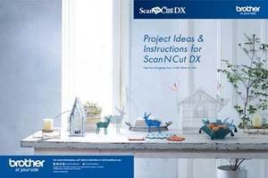 SCAN N CUT DX PROJECT IDEAS & INSTRUCTIONS BOOKLET