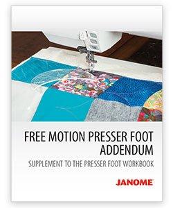 JANOME FREE MOTION PRESSER FOOT ADDENDUM