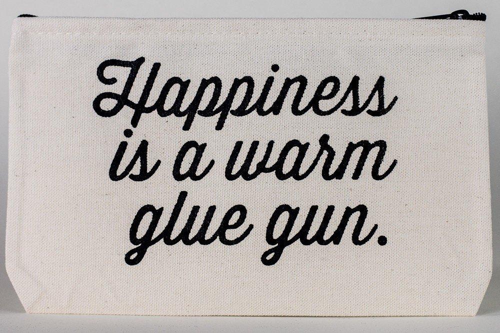 Towne 9 Zip Pouch - Happiness is a Warm Glue Gun