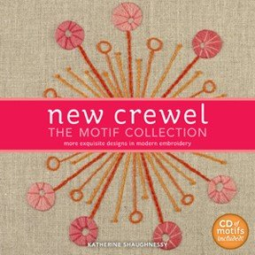 New Crewel: The Motif Collection: More Exquisite Designs in Modern Embroidery by Katherine Shaughnessy