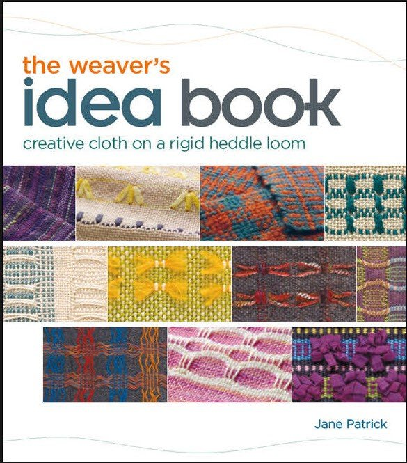 The Weavers Idea Book: Creative Cloth on a Rigid Heddle Loom