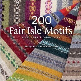 200 Fair Isle Motifs Pattern Book by Mary Jane Mucklestone
